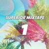 Superior Mixtape - Part 1