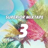 Superior Mixtape - Part 3