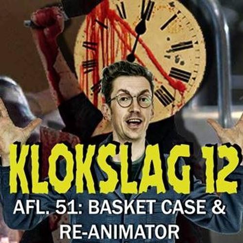 51. Basket Case (1982) & Re-Animator (1985) (W/ Steven Van Herreweghe)
