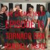 Episode 16- Tornado Dan and Randall Head