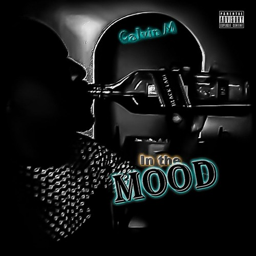 In the mood [prod by Calvin M]
