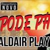 ALDAIR PLAY BOY 2018 - NOVINHA PODE PÁ -