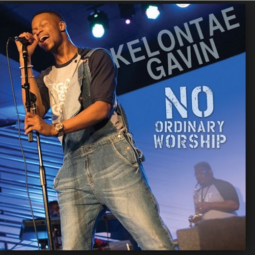 No Ordinary Worship - Kelontae Gavin - instrumental