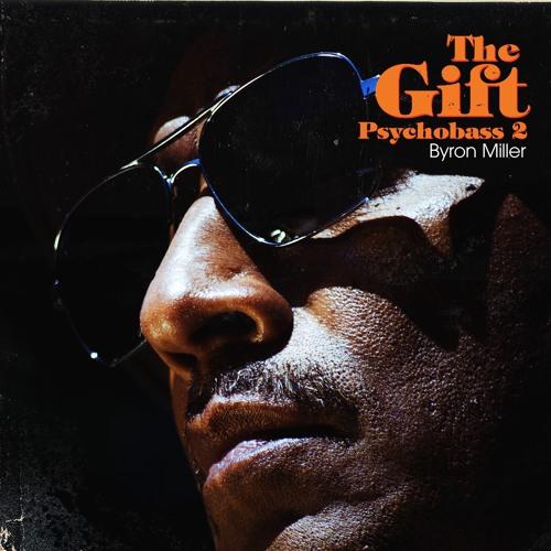 Byron Miller : The Gift : Psychobass 2