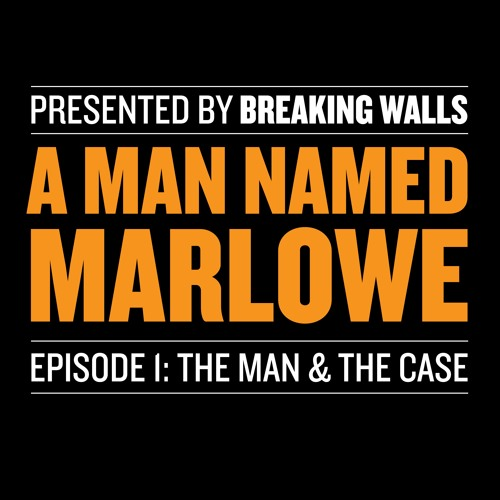 A Man Named Marlowe Episode 1: The Man & The Case