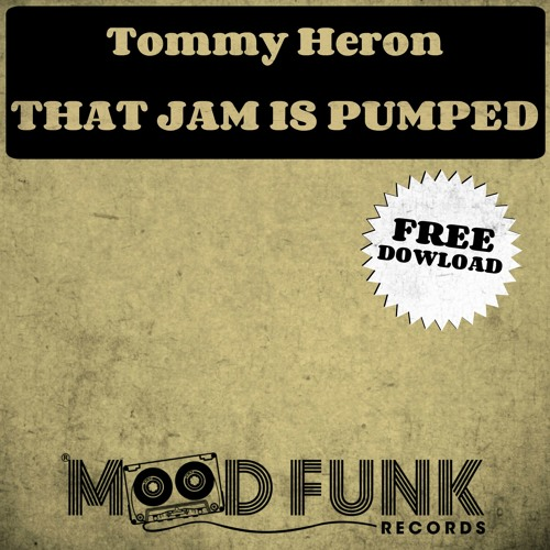 Tommy Heron - THAT JAM IS PUMPED // FREE DL