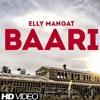 Baari - Elly Mangat Gurlez Akhtar