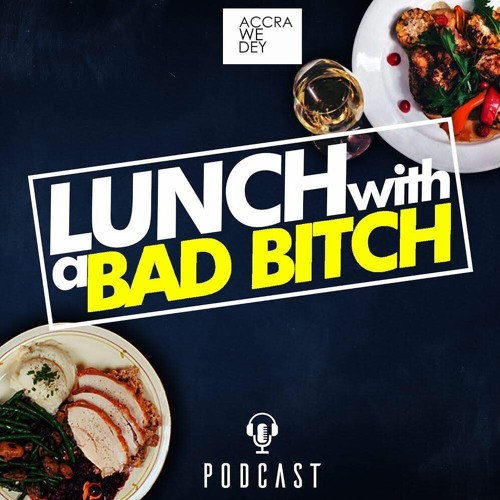 Lunch & Bad Bitches