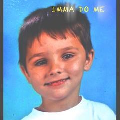 IMMA DO ME [RE-UPLOAD] (2013)
