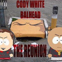 CODY WHITE x BALHEAD- The Reunion (Prod. by Gxrlxnd)