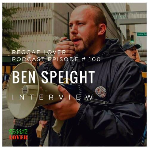 100 - Reggae Lover Interview - Ben Speight