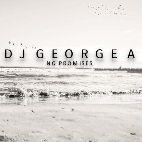 Dj George A - No Promises(Extended)