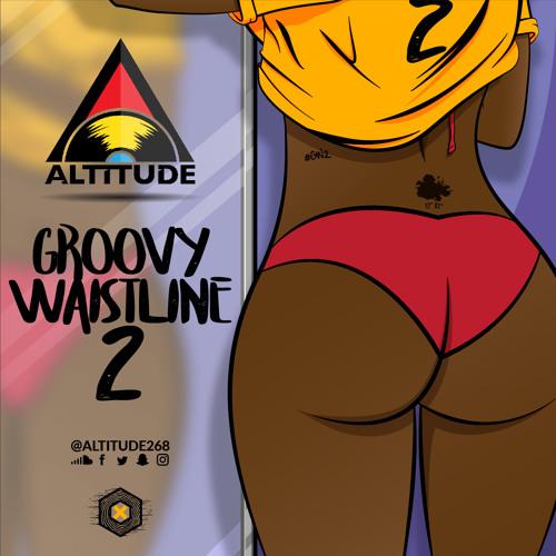 Dj Altitude - Groovy Waistline 2 (2014 - 2018 Groovy Soca)
