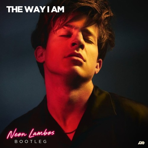 Charlie Puth - The Way I Am (Bootleg)