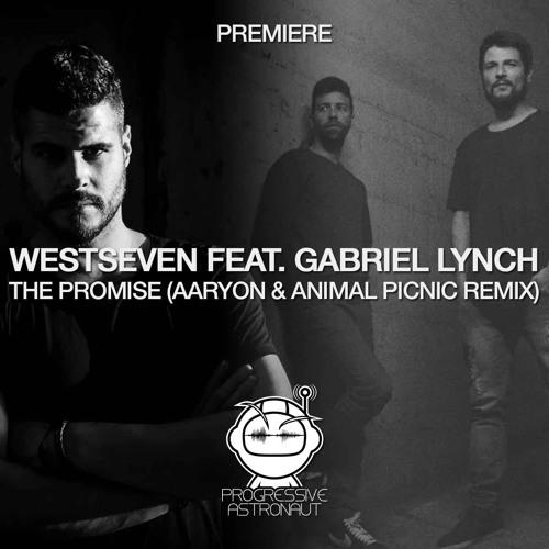 PREMIERE: Westseven feat. Gabriel Lynch - The Promise (Aaryon & Animal Picnic Remix) [Soul De Anima]