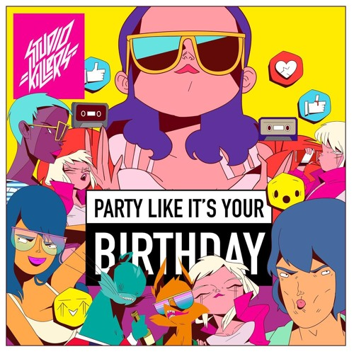 Studio Killers - Party Like It's Your Birthday  (GFDM Extended Re - Rub) OUT NOW!