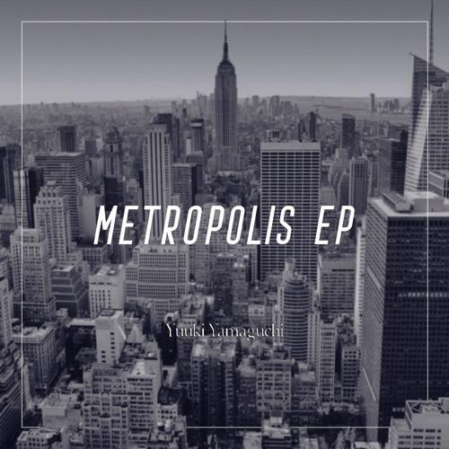 Yuuki Yamaguchi - Metropolis EP