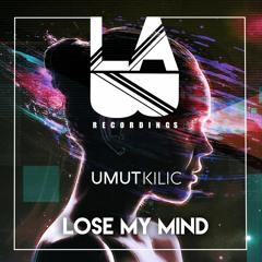 Umut Kilic - Lose My Mind