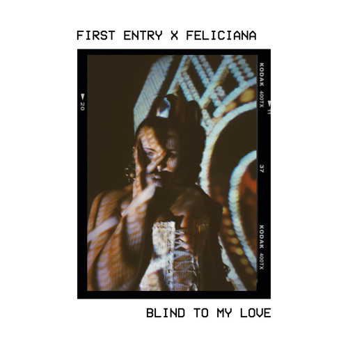 First Entry x Feliciana - Blind To My Love