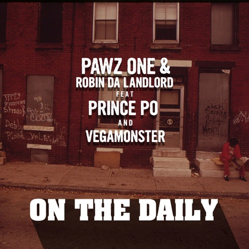 Pawz One & Robin Da Landlord - On The Daily (feat. Prince Po & VegaMonster)