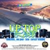 DJ DOTCOM_PRESENTS_UP TOP LEVELS_DANCEHALL_MIX (MAY - 2018 - EXPLICIT VERSION)