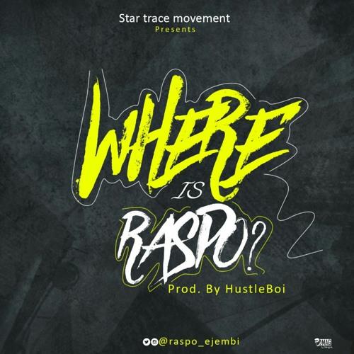 Where Is Raspo (Prod. Hustle Boi)