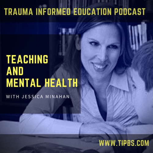 68 | Teaching and Mental Health with Jessica Minahan