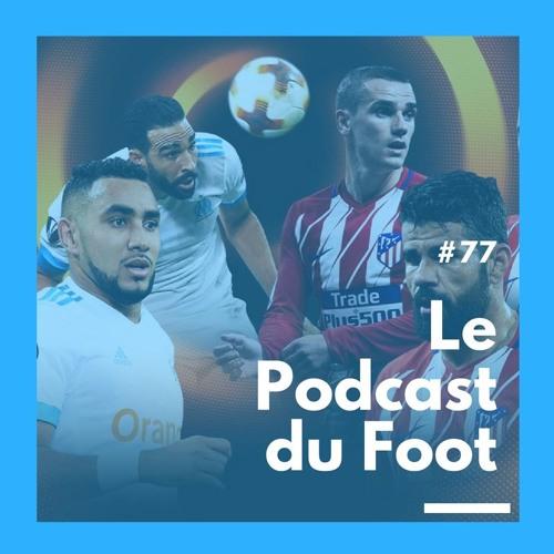 Le Podcast du Foot #77 | OM em busca da taça