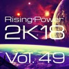 Rising Power 2K18 Vol. 49