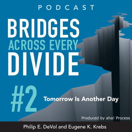 Bridges Across Every Divide Podcast 2: Tomorrow Is Another Day