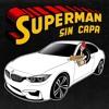 BLUNTED VATO · SUPERMAN SIN CAPA