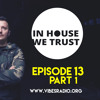 In House We Trust Episode 13 - part 01 (May 2018)