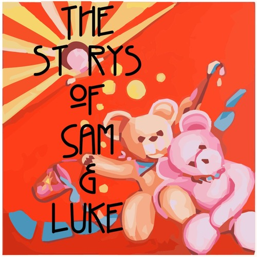 The storys of Sam & Luke
