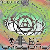 Vibe Emissions Hold Up [free Download] Mp3