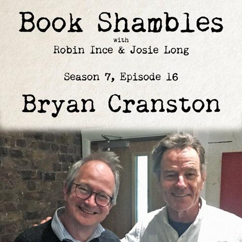 Book Shambles - Season 7, Episode 16 - Bryan Cranston