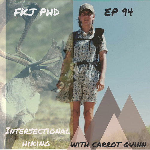 EP 94: Intersectional Long Distance Hiking with Carrot Quinn