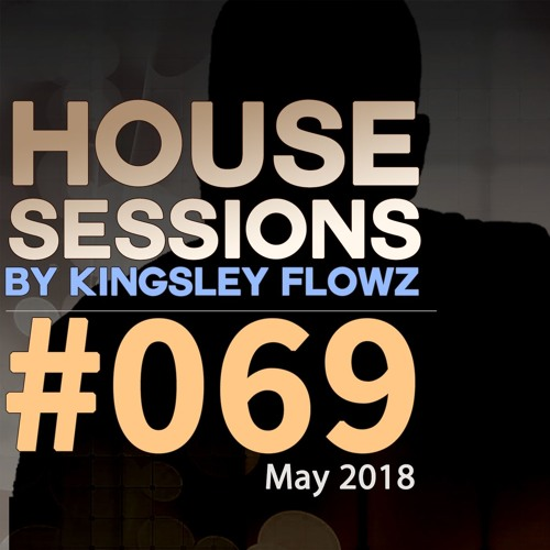 House Sessions #69 - May 2018