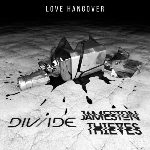 Jameston Thieves & DIV/IDE - Love Hangover