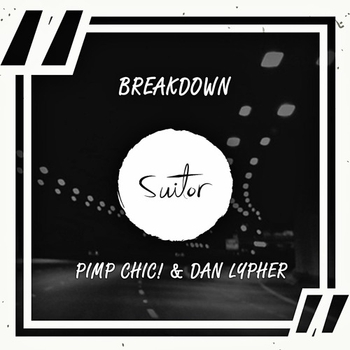 Pimp Chic! & Dan Lypher - Breakdown [ FREE DOWNLOAD ]
