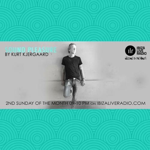 Sound Pleasure #17 Mixed by Kurt Kjergaard  Ibizaliveradio.com