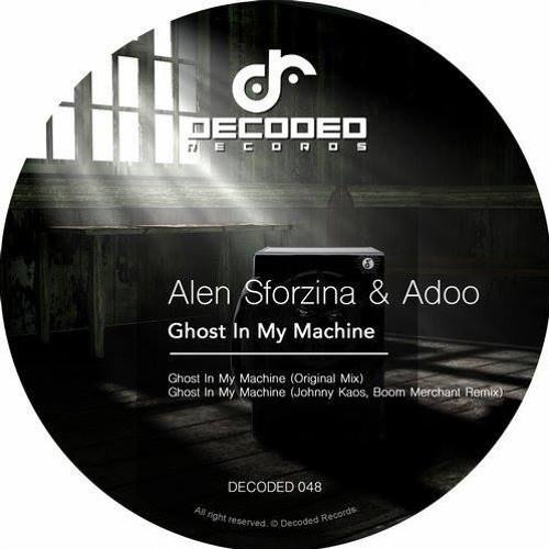 Alen Sforzina & Adoo - Ghost In My Machine (Johnny Kaos & Boom Merchant Remix)