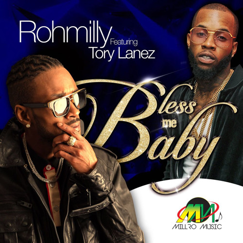 Rohmilly - Bless Me Baby (feat  Tory Lanez) by Rohmilly