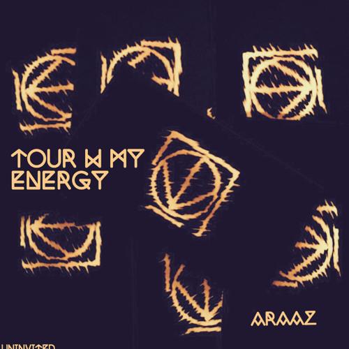 Araaz- Tour w my energy