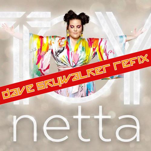 NETTA - TOY (Dave Skywalker Refix) - FREE DOWNLOAD IN BUY LINK!