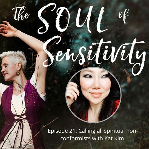 Episode 21: Calling all spiritual non-conformists with Kat Kim