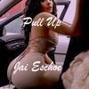 Pull Up -Jai Eschoe (Prod. By King LeeBoy)
