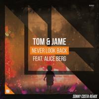Tom & Jame - Never Look Back (Sonny Costa Bootleg)