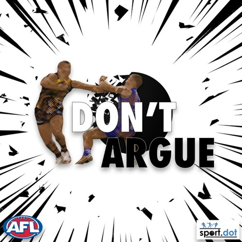 Don't Argue (Ep.11) - Blues leave Bombers in world of pain