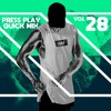 PRESS PLAY // QUICK MIX // VOL 28