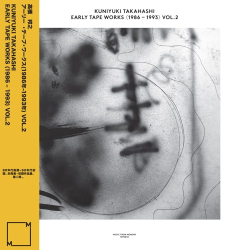 MFM 032 - Kuniyuki Takahashi - Early Tape Works (1986 - 1993) Vol. 2